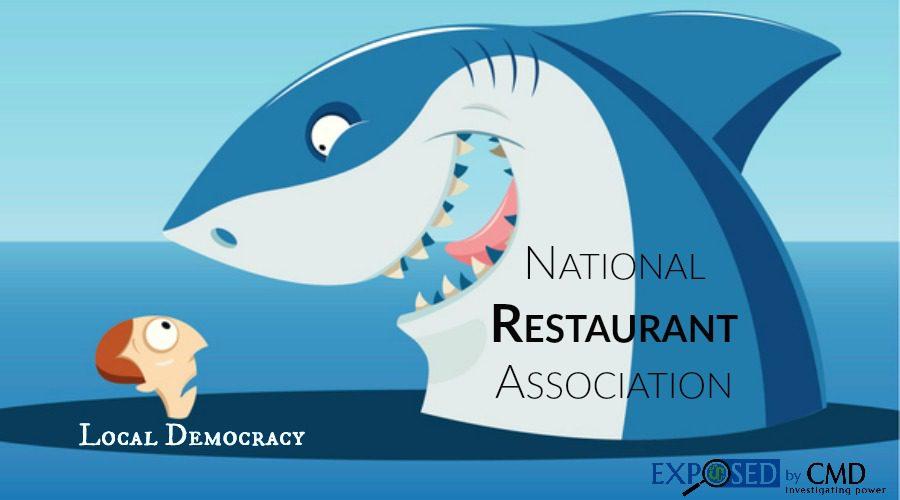 National Restaurant Association Attacks Local Democracy