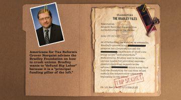Bradley Foundation Bankrolls Attacks on Unions