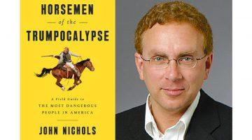 Order John Nichols New Book Horsemen of the Trumpocalypse Today!