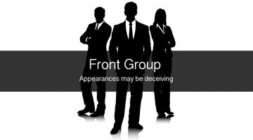 Front Group -- Appearances may be deceiving
